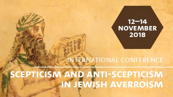 "Conference ""Scepticism and Anti-Scepticism in Jewish Averroism"""