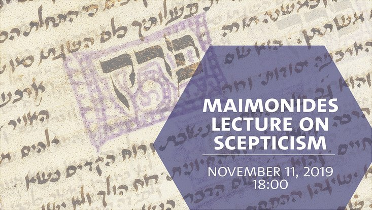 Maimonides Lecture on Scepticism 2019