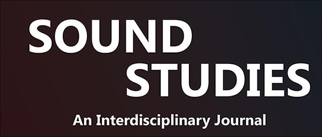 Sound Studies. Interdisciplinary Journal.