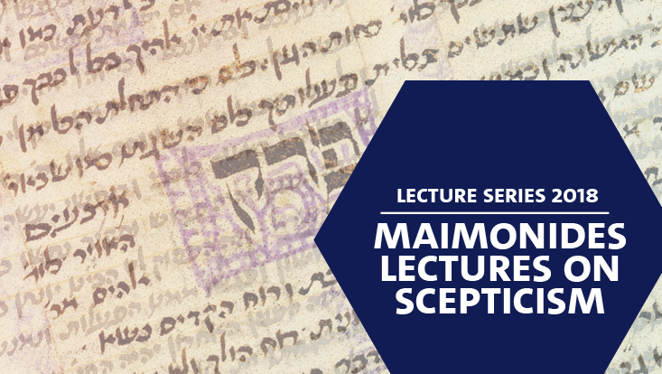 Maimonides Lectures on Scepticism 2018